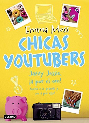 Chicas youtubers. Jazzy Jessie, ¡a por el oro! (Otros títulos La Isla del Tiempo) por Emma Moss