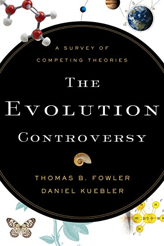 The Evolution Controversy: A Survey of Competing Theories (English Edition) Evolution Tabelle