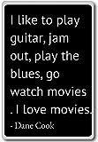 I like to play guitare, jam out, jouer the blues, g. - Dane Cook cite aimant de réfrigérateur, Noir