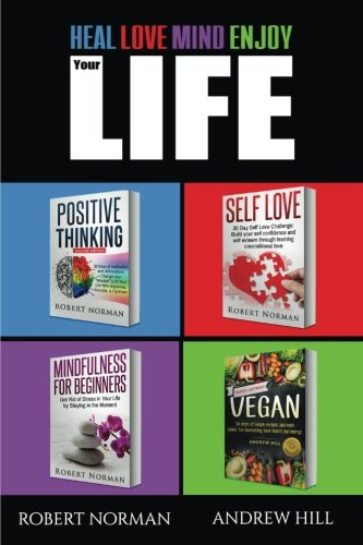 Positive Thinking, Self love, Mindfulness, Vegan: 4 Books in 1!  The Total Life Makeover Combo! 30 Days Veganism, Stay in the Moment, 30 Days of Positive Thought, 30 Days of Self Love -