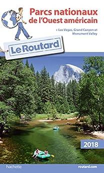 Guide du Routard Parcs nationaux de lOuest américain 2018