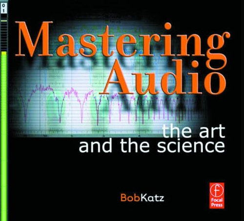 Mastering Audio. The Art and the Science