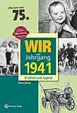 Wir vom Jahrgang 1941 - Kindheit und Jugend (Jahrgangsbände)