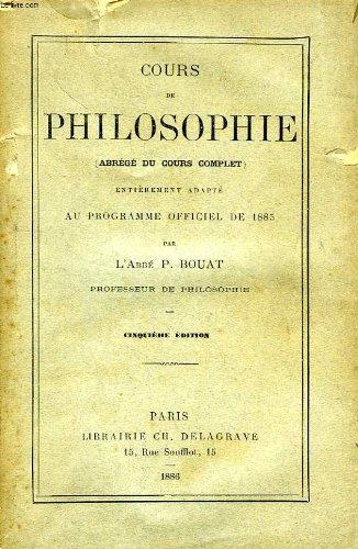 COURS DE PHILOSOPHIE (ABREGE) par BOUAT ABBE P.