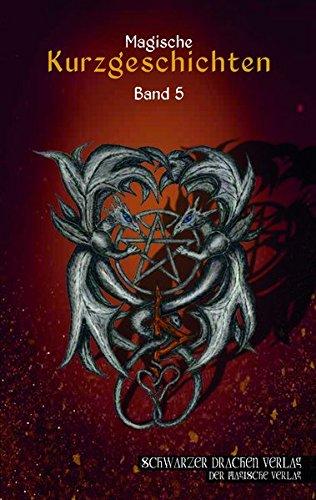 Schwarzer Drachen Magische Kurzgeschichten: Band 5