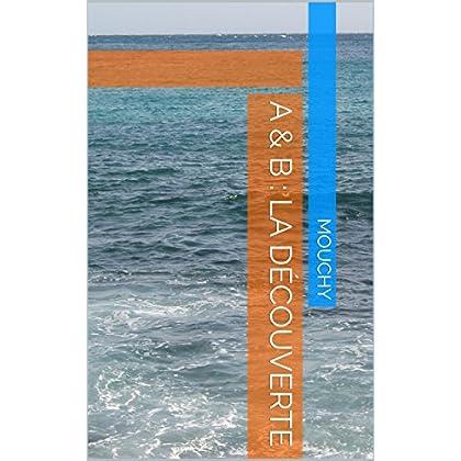 A & B : La Découverte