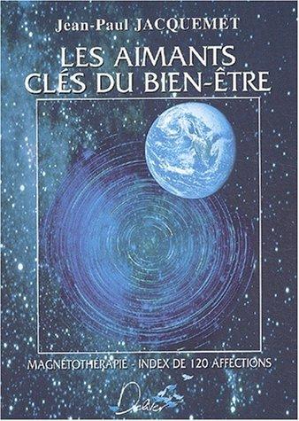 Les aimants, clés du bien-être de Jean-Paul Jacquemet (1 janvier 2003) Broché