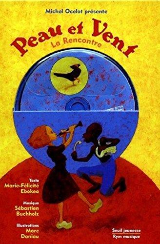 Peau et Vent : La rencontre (1CD audio) par Marie-Félicité Ebokéa