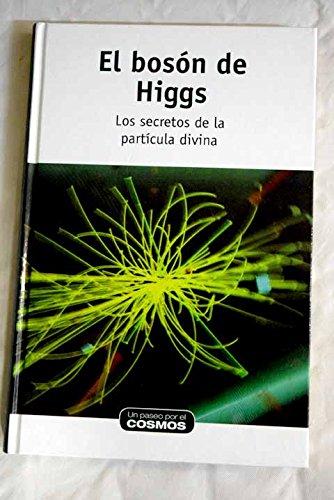 El bosón de Higgs : los secretos de la partícula divina