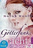 GötterFunke - Verlasse mich nicht von Marah Woolf