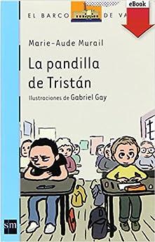 La pandilla de Tristán (eBook-ePub) (Barco de Vapor Azul) de [Murail, Marie-Aude]