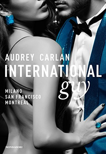International Guy - 2. Milano, San Francisco, Montreal (Cofanetto International Guy) di [Carlan, Audrey]