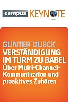 Verständigung im Turm zu Babel: Über Multi-Channel-Kommunikation und proaktives Zuhören (Keynotes) von [Dueck, Gunter]