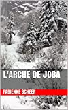 L'Arche de Joba (French Edition)
