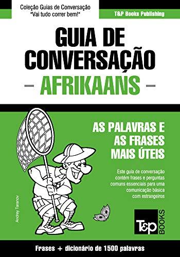 Guia de Conversação Português-Afrikaans e dicionário conciso 1500 palavras (Portuguese Edition)