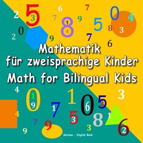 Mathematik für zweisprachige Kinder. Math for Bilingual Kids. German - English Book: Dual Language Book for Kids in German and English (Bilingual German-English Books for Kids, Band 3)