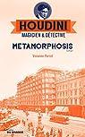 Metamorphosis : Houdini Magicien et détective - tome 1 par Perret