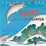 Flupp, der kleine Flipper: Lieder von Walen und Delfinen