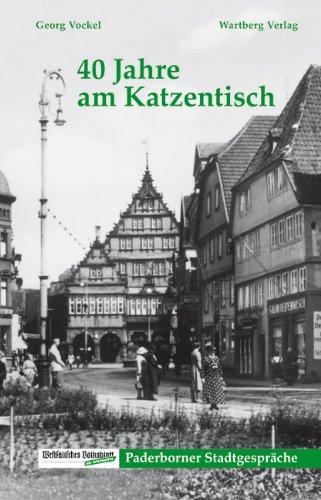 Paderborn Stadtgespräch. 40 Jahre am Katzentisch