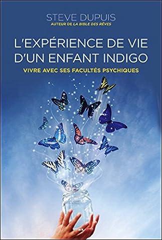 L'expérience de vie d'un enfant indigo - Vivre avec ses facultés psychiques