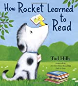 [ HOW ROCKET LEARNED TO READ ] How Rocket Learned to Read By Hills, Tad ( Author ) Jul-2010 [ Hardcover ]