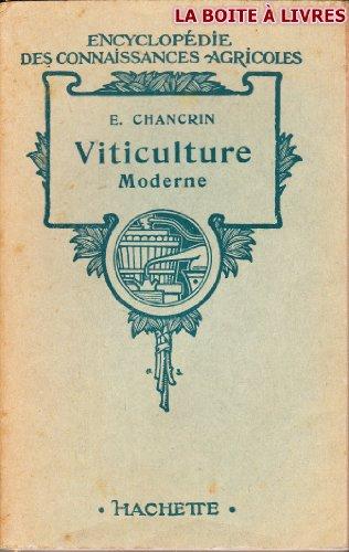 Viticulture Moderne, Encyclopédie des Connaissances Agricoles, vin, vignes, cépages, par E. Chancrin