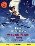 Il mio più bel sogno - Mein allerschönster Traum (italiano - tedesco): Libro per bambini bilingue con audiolibro MP3 da scaricare, dai 3-4 anni in su