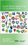 Social Media Marketing: A Practitioner Guide (Opresnik Management Guides Book 2)