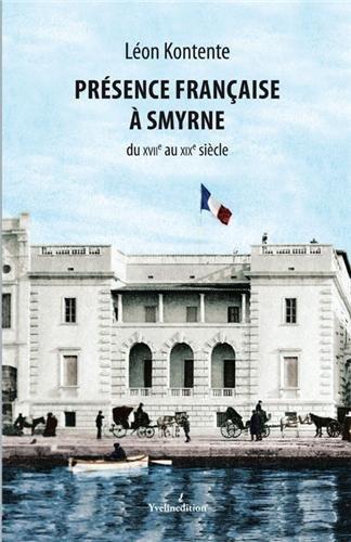 Présence française à Smyrne du XVIIe au XIXe siècle