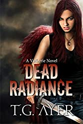 Dead Radiance (A Valkyrie Novel - Book 1) (The Valkyrie Series) (English Edition)