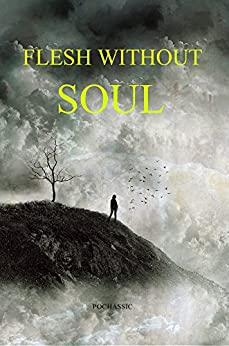 Flesh Without Soul by [Pochassic]