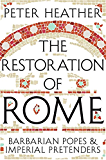 The Restoration of Rome: Barbarian Popes & Imperial Pretenders