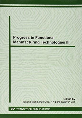 Progress in Functional Manufacturing Technologies III (Key Engineering Materials)