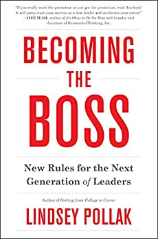 Becoming the Boss: New Rules for the Next Generation of Leaders by [Pollak, Lindsey]