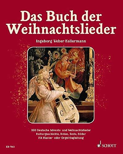Das Buch der Weihnachtslieder: 160 deutsche Advents- und Weihnachtslieder - Kulturgeschichte, Noten, Texte, Bilder. Gesang und Klavier (Orgel); Gitarre ad libitum. Liederbuch.
