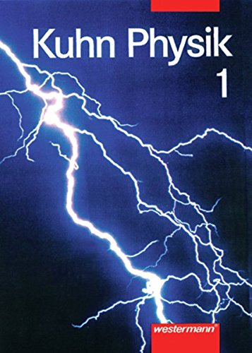 Physik Neu: Kuhn Physik SI N - Ausgabe 1996: Schülerband 7 - 10