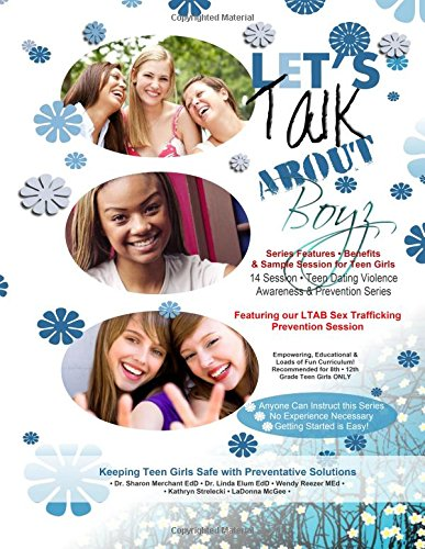 Let's Talk About Boyz Sample Guide: Power Session Teen Dating Awareness & Violence Prevention series for Girls After School Curriculum 8th - 12 Grade: Volume 1 (Safe Zone Spot Life Skills)