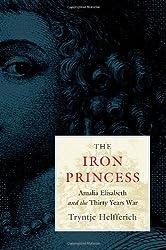 The Iron Princess: Amalia Elisabeth and the Thirty Years War