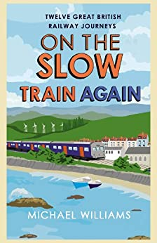 On the Slow Train Again by [Williams, Michael]