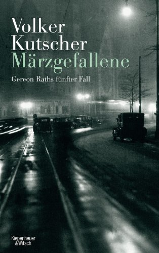 Buchseite und Rezensionen zu 'Märzgefallene: Gereon Raths fünfter Fall' von Volker Kutscher