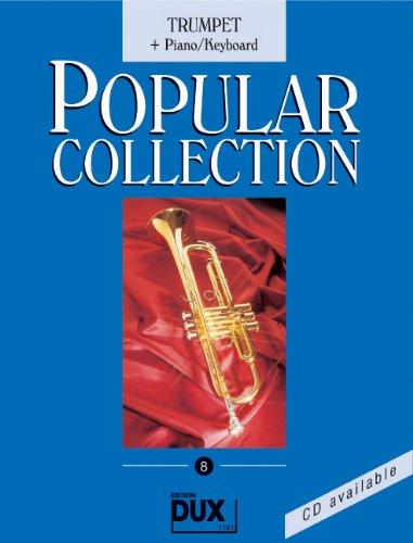 Popular Collection Band 8 für Trompete und Klavier/Keyboard mit Bleistift -- 16 weltbekannte populäre Melodien aus Pop und Filmmusik u.a. mit DAS PHANTOM DER OPER und JAMES BOND THEME in klangvollen mittelschweren Arrangements (Noten/sheet music)