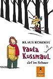 Paula Kussmaul tief im Schnee: Roman (Gulliver) von Klaus Kordon