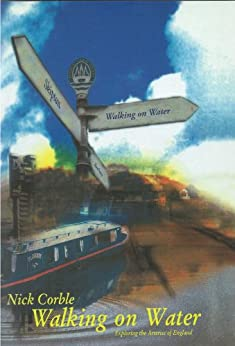 Walking on Water: Exploring the Arteries of England by [Corble, Nick]