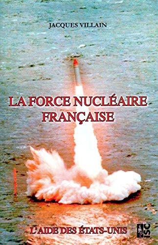 La Force Nuclaire Franaise. l'Aide des Etats-Unis