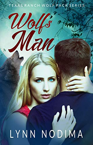 Wolfs Man: Texas Ranch Wolf Pack (Texas Ranch Wolf Pack Series ...