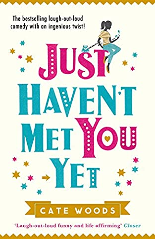 Just Haven't Met You Yet: The Bestselling Laugh-Out-Loud Comedy with