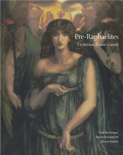 Pre-Raphaelites : Victorian Avant-Garde par Tim Barringer