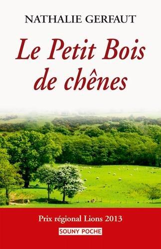 Le Petit Bois de chênes par Nathalie Gerfaut