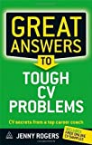Scarica Libro Great Answers to Tough CV Problems CV Secrets From a Top Career Coach by Jenny Rogers 2011 09 03 (PDF,EPUB,MOBI) Online Italiano Gratis