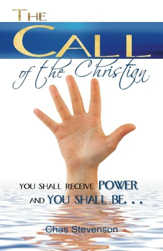 The Call of the Christian: You Shall Receive Power, and You Shall Be.
